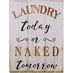NIKKY HOME Rustic Wood Framed Wall Plaque Sign Laundry Today or Naked Tomorrow, White