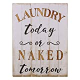 NIKKY HOME Rustic Wood Framed Wall Plaue Sign 'Laundry today or naked tomorrow', White
