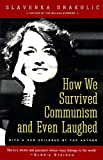 How We Survived Communism & Even Laughed by Slavenka Drakulic (1993-04-09)