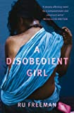 Front cover for the book A Disobedient Girl by Ru Freeman