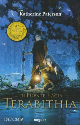 Un puente hacia Terabithia / Bridge to Terabithia (Juvenil Noguer) (Spanish Edition) [Katherine Paterson] (Tapa Blanda)