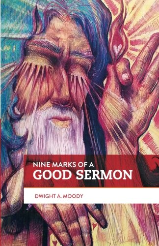 Read Online Nine Marks of a Good Sermon: A Guide for Young Preachers pdf