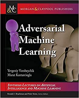 Adversarial Machine Learning (Synthesis Lectures on