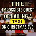 The Impossible Quest of Hailing a Taxi on Christmas Eve | George Saoulidis