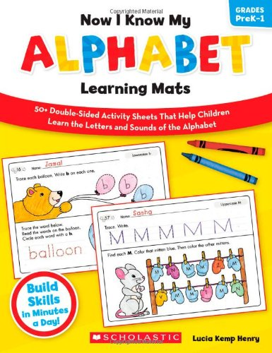 Now I Know My Alphabet Learning Mats: 50+ Double-Sided Activity Sheets That Help Children Learn the Letters and Sounds of the Alphabet (Now I Know My....learning (Reading Activity Sheets)
