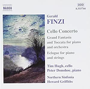 Finzi: Concerto for cello & orchestra, Op. 40 / Eclogue for piano & strings, Op. 10 / Grand Fantasia and Toccata, Op. 38