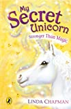 img - for Stronger Than Magic (My Secret Unicorn, #5) book / textbook / text book