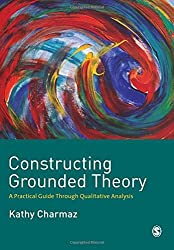 Constructing Grounded Theory: A Practical Guide through Qualitative Analysis (Introducing Qualitative Methods series) by Kathy Charmaz (2006-01-27)