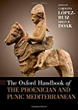 The Oxford Handbook of the Phoenician and Punic Mediterranean (Oxford Handbooks)
