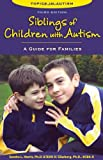 Siblings of Children with Autism, Sandra L. Harris and Beth A. Glasberg, 1606130749