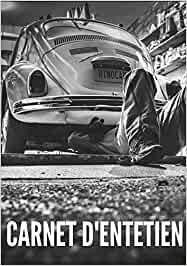 CARNET D'ENTRETIEN: Contrôles - Suivi régulier - Historique des réparations - Entretien à jour - Véhicules - Voitures - Moto - Camion - SUV - Car - ... préfabriquées - Universel - Garage - Pro