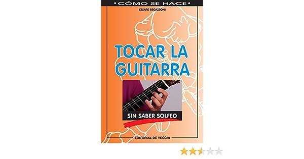 Tocar la guitarra sin saber solfeo eBook: Regazzoni, Cesare ...