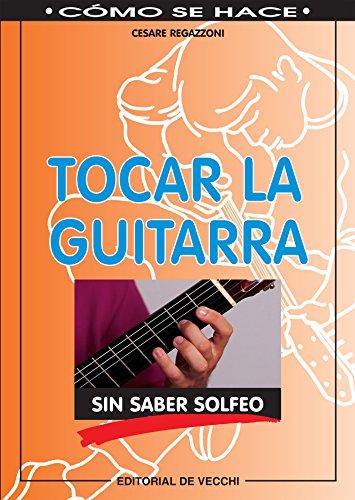 Tocar la guitarra sin saber solfeo (Spanish Edition ...