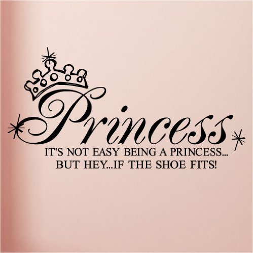 Princess It's Not Easy Being A Princess But Hey-If The Shoes Fits wall saying vinyl lettering art decal quote sticker