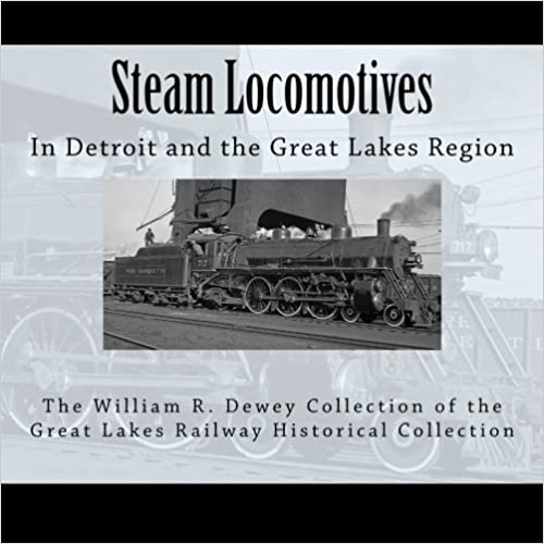 Steam Locomotives: In Detroit and the Great Lakes Region