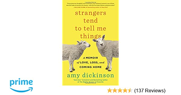 Strangers Tend to Tell Me Things: A Memoir of Love, Loss