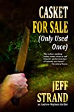 Front cover for the book Casket For Sale (Only Used Once) by Jeff Strand