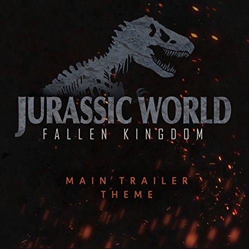 Jurassic World: Fallen Kingdom (Main Trailer Theme) -