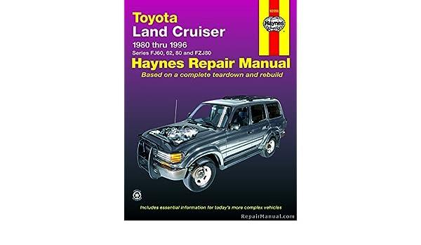 h92056 haynes toyota land cruiser 1980 1996 auto repair manual rh amazon com FJ62 Build Lifted FJ62