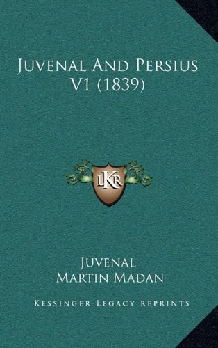 Read Online Juvenal And Persius V1 (1839) pdf epub