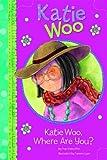 Katie Woo, Where Are You?, Fran Manushkin, 1404868534