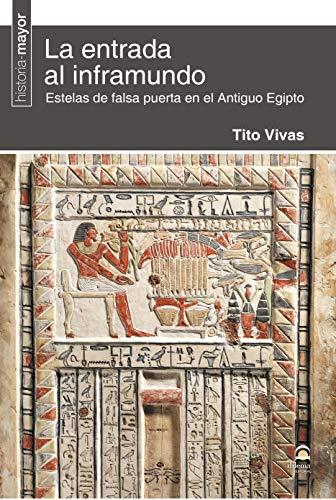LA ENTRADA AL INFRAMUNDO. ESTELAS DE FALSA PUERTA EN EL ANTIGUO EGIPTO por Tito Vivas