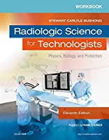 Workbook for Radiologic Science for Technologists: Physics, Biology, and Protection