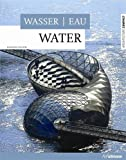 Eau / Water / Wasser