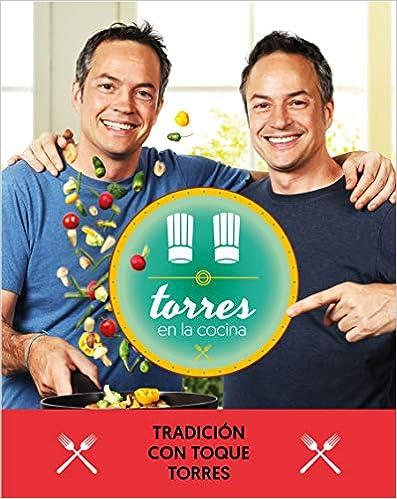Torres in the Kitchen 3 Torres en la cocina 3 Tradici/ón con toque Torres