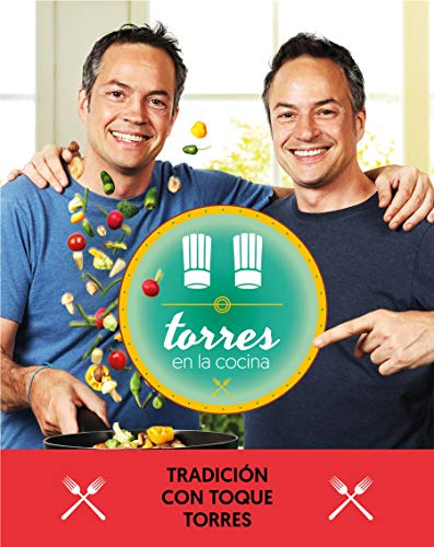 Torres en la cocina 3: Tradición con toque Torres / Torres in the Kitchen 3 (Spanish Edition) by Sergio Torres