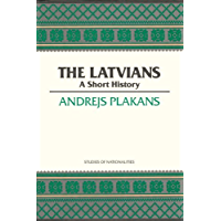 The Latvians: A Short History (Hoover Institution Press Publication Book 422)
