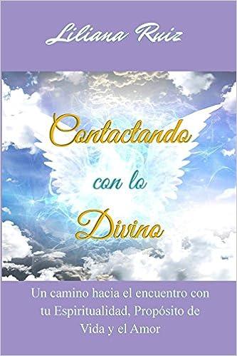 Contactando con lo Divino: Un camino hacia el encuentro con ...
