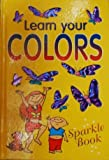 img - for Learn Your Colors (Sparkle Book) book / textbook / text book