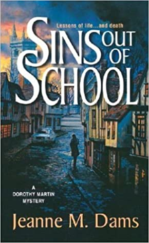 Sins Out of School (Dorothy Martin Mysteries, No. 8) by Jeanne M. Dams (2003-11-01)