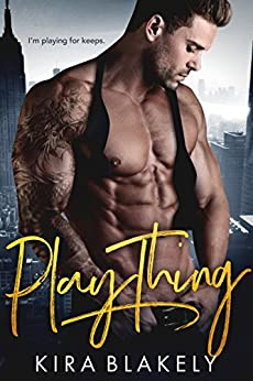 Play Thing: A Billionaire Romance by [Blakely, Kira]