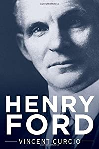 Henry Ford (Lives and Legacies Series) by Vincent Curcio (2013-05-16)