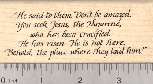 - Easter Rubber Stamp, Bible Verse Mark 16:6 He has Risen