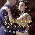 Goodnight Sweetheart | Charlotte Bingham