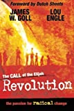 the call of the elijah revolution by goll james w engle lou 2008 paperback