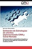 Definición de Estrategias de Clientes Implementando Crm y Canal Remoto, Maria José|| Solares Nualart, 3659030554