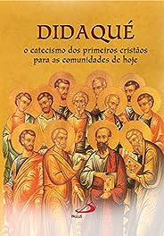 Didaqué: O catecismo dos primeiros cristãos para as comunidades de hoje (Avulso)