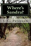 Where's Sandra?, J. C. Peterson, 1482395908