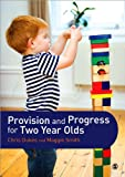 Provision and Progress for Two Year Olds, Dukes, Chris and Smith, Maggie, 1446274276