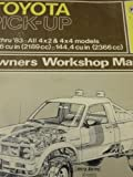 Toyota Pick-up 1979-83 All 4x2 and 4x4 Models Owner's Workshop Manual