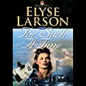 For Such a Time Audiobook by Elyse Larson Narrated by Vanessa Benjamin
