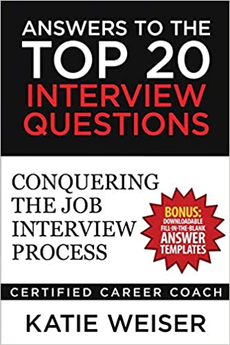 Image for Answers to the Top 20 Interview Questions: Conquering the Job Interview Process