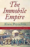 The Immobile Empire by Alain Peyrefitte (2013-05-21)