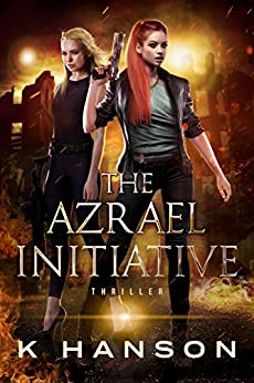 The Azrael Initiative (Kayla Falk Series Book 1) by [Hanson, K]