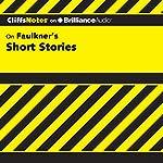 Faulkner's Short Stories: CliffsNotes   James L. Roberts