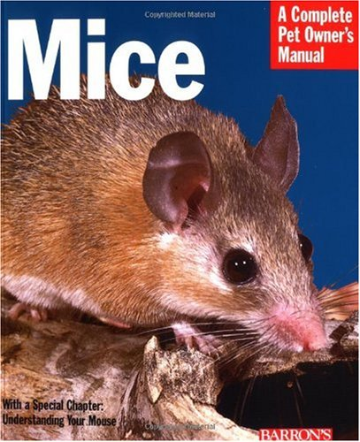 Mice (Barron's Complete Pet Owner's Manuals) by Barron's Educational Series